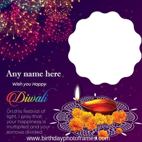 Create Personalized Happy Diwali Photo Frame For 2020 Diwali Greetings Diwali Greeting Cards Happy Diwali Photos