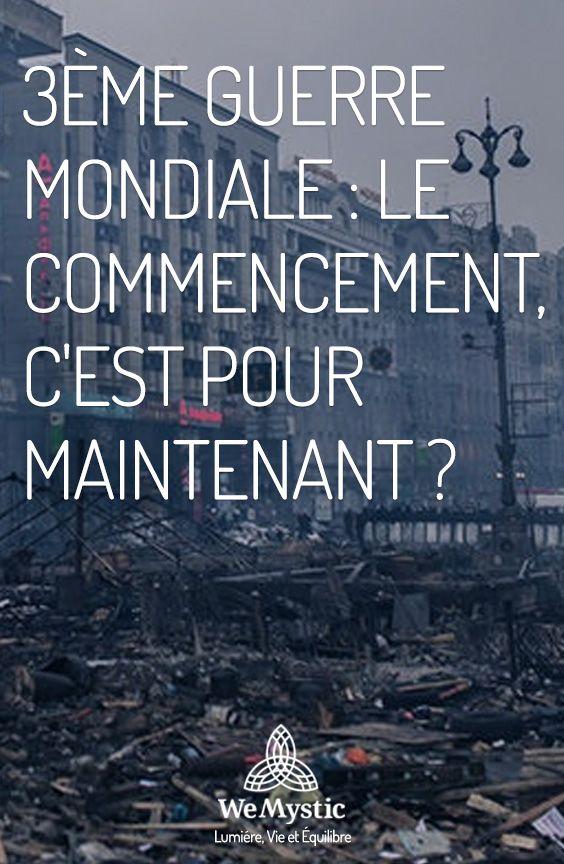 3eme Guerre Mondiale Le Commencement C Est Pour Maintenant Wemystic France Guerre Mondiale Guerre Mediums Psychiques