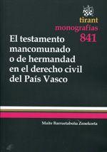 Barruetabeña Zenekorta, Maite.  El testamento mancomunado o de hermandad en el derecho civil del País Vasco.  Tirant lo Blanch , 2013.