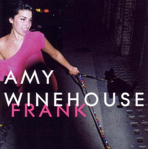 """Amy Winehouse """"Frank"""" - Reminds me of the days where we were hanging round North/East London starting to get into jazz and stuff"""