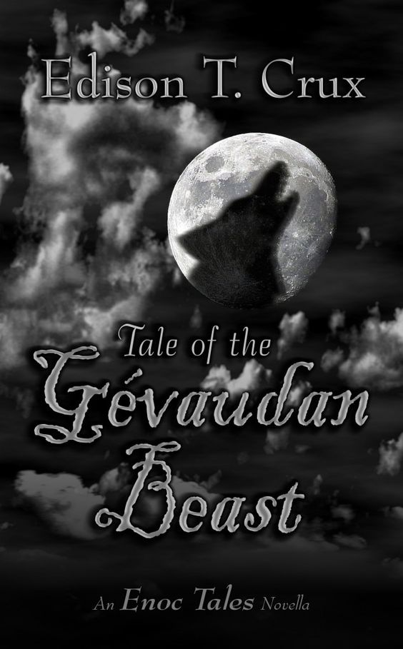 Tale of the Gévaudan Beast, by Edison T. Crux