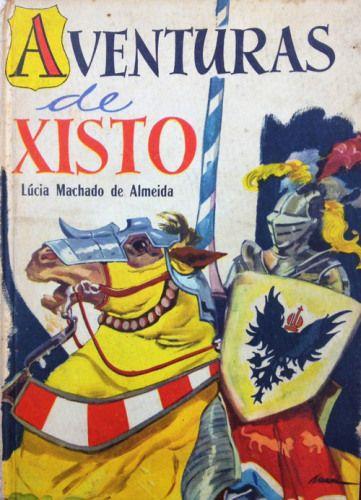 ALMEIDA, Lúcia Machado de. Aventuras de Xisto. 1. ed. Ilustrações de Manoel Victor Filho. São Paulo: Companhia Editora Nacional, 1957.