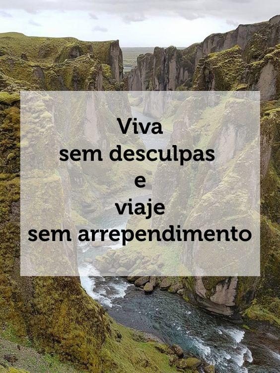 [Frases para Viajar] Viva sem desculpas e viaje sem arrependimento