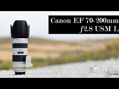 Canon EF 70-200mm USM L ƒ2.8 - YouTube
