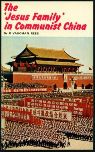 """The """"Jesus Family"""" in Communist China: A Modern Miracle of New Testament Christianity by Delwyn Vaughan Rees, http://www.amazon.com/dp/B0000CKA6M/ref=cm_sw_r_pi_dp_9.Z7qb17RXWBA"""