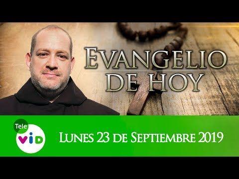 El Evangelio De Hoy Lunes 23 De Septiembre De 2019 Lectio Divina Tele Vid Youtube Evangelio De Hoy Evangelio De Hoy Martes Y 28 De Agosto