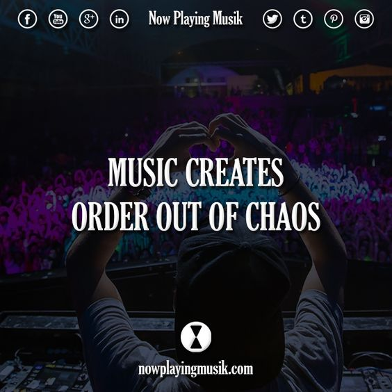 Music creates order out of chaos.  #music #quotes #quote #order #edmfamily #trancefamily #plur #rave #edm #love