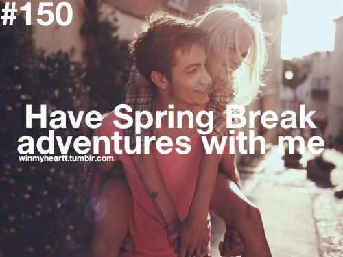 have spring break adventures with me