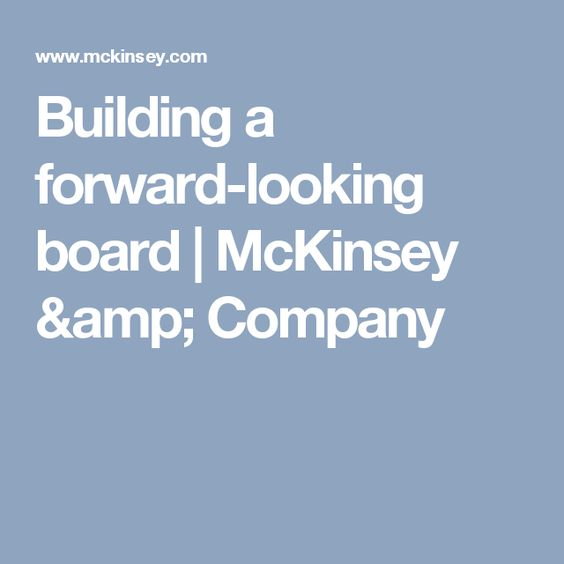 Building a forward-looking board | McKinsey & Company
