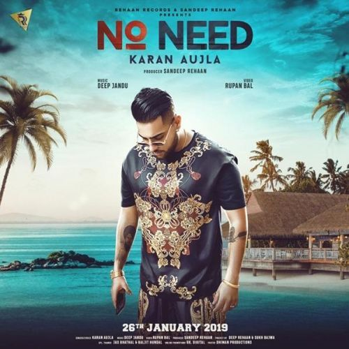 Download No Need Is A Single Track Song By Karan Aujla Download This Single Track Mp3 Songs From Riskyjatt Com Mp3 Song New Song Download Youtube Songs