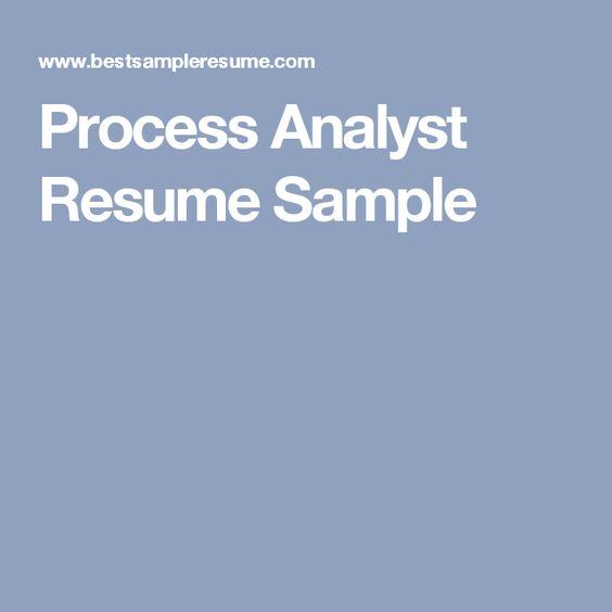 Process Analyst Resume Sample random Pinterest - business process analyst sample resume