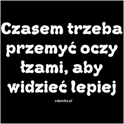 czasem_trzeba_przemyc_oczy_lzami_2013-09-19_21-22-20.jpg (400×400)