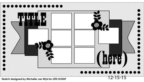 Let's Scrap : NEW Sketch 12-15-15