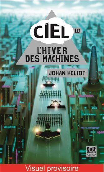 L'Hiver des machines #01 - JOHAN HELIOT. Au début de sa vie, l'intelligence artificielle remplissait parfaitement son rôle jusqu'au jour où elle décida que les choses devaient changer. Ce fut le début d'une nouvelle ère, celle des machines.