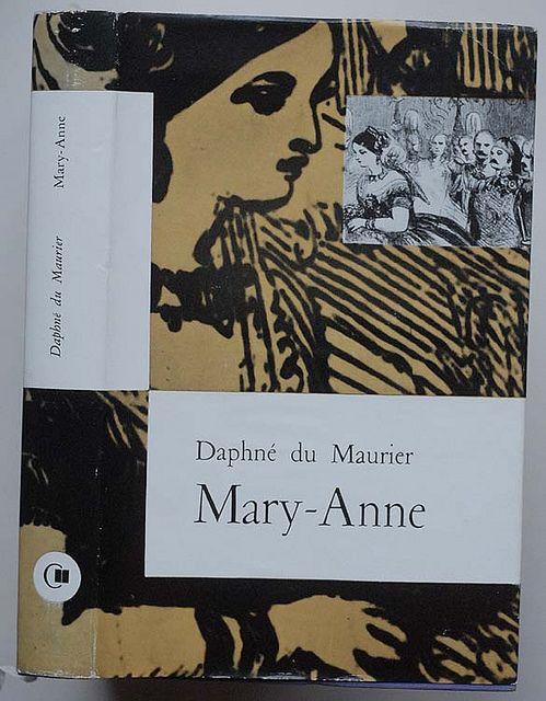 Daphné du Maurier: Mary-Anne Trans. by Denise van Moppès Le Club Français du Livre - Paris, 1957 Romans, n° 211 Designed by Jacques Daniel
