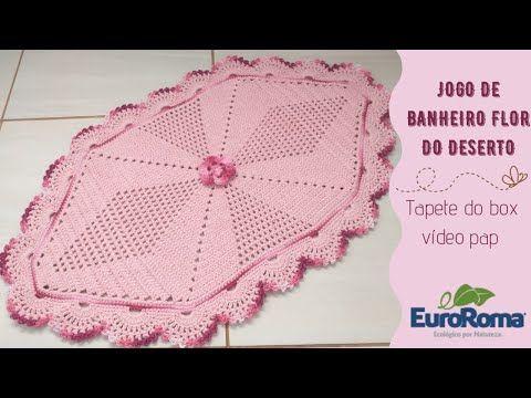 Jogo De Banheiro Flor Do Deserto Tapete Do Box Youtube Jogos De Banheiro Jogos De Banheiro Croche Jogos De Croche