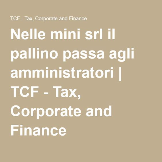 Nelle mini srl il pallino passa agli amministratori | TCF - Tax, Corporate and Finance