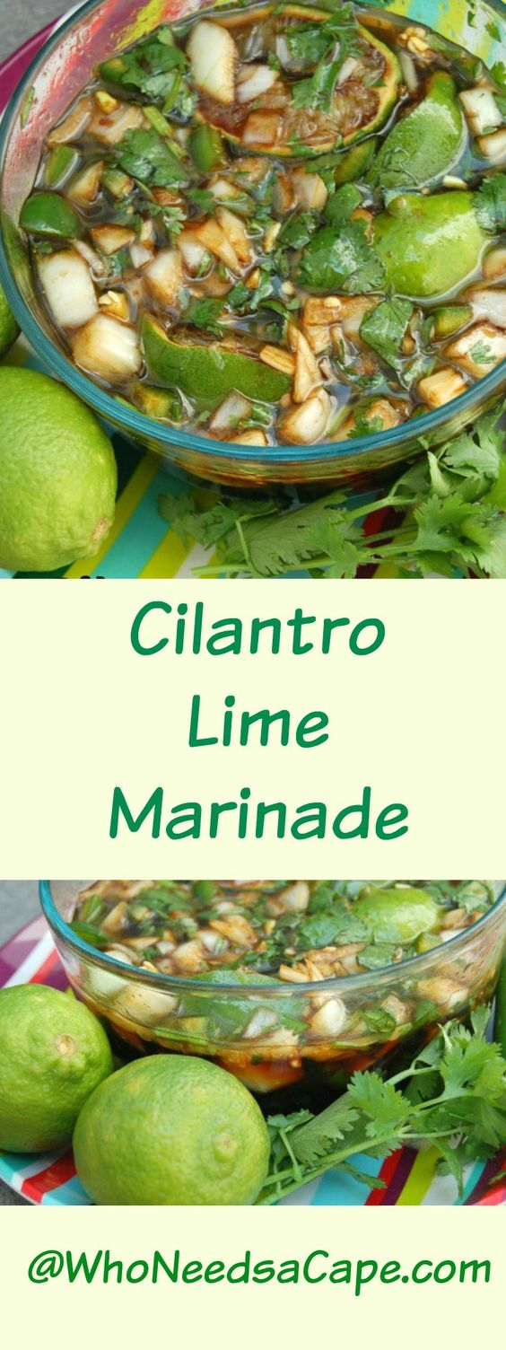 Whether you're cooking Chicken, Pork, Beef or Fish Cilantro Lime Marinade is what you need to have a pop of flavor! Who Needs a Cape