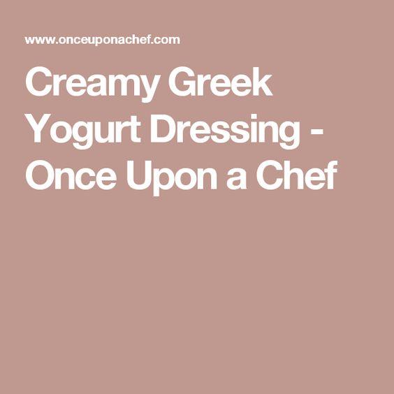 Creamy Greek Yogurt Dressing - Once Upon a Chef
