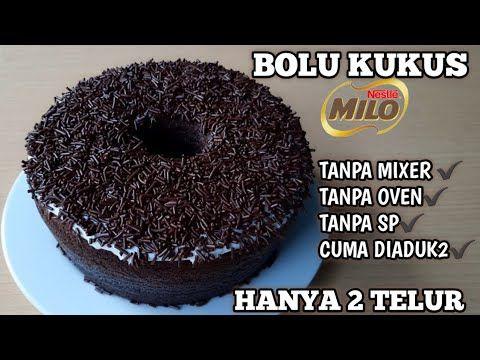 Bolu Milo Kukus Takaran Serba 6 Sendok Enak Sekali Youtube Di 2020 Kue Resep Coklat