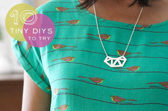 10 teeny tiny diys to try