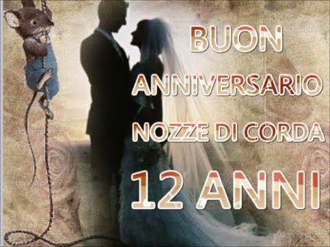 Frasi Anniversario Matrimonio 12 Anni.Buon Anniversario Nozze Di Corda 12 Anni Di Matrimonio Buongiorno