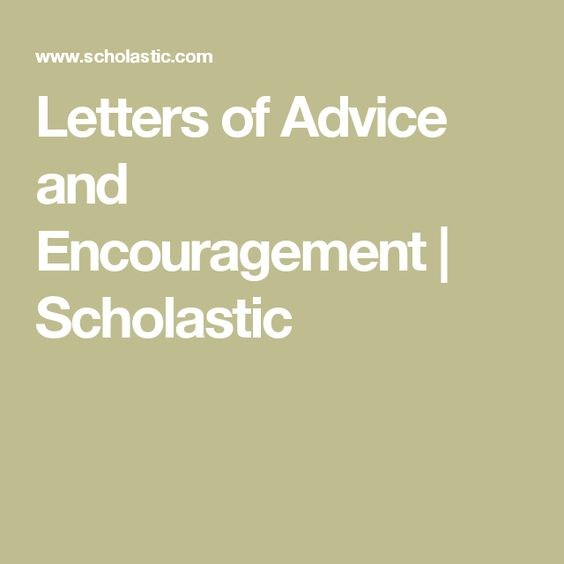 Letters of Advice and Encouragement Scholastic Cool teaching - encouragement letter template