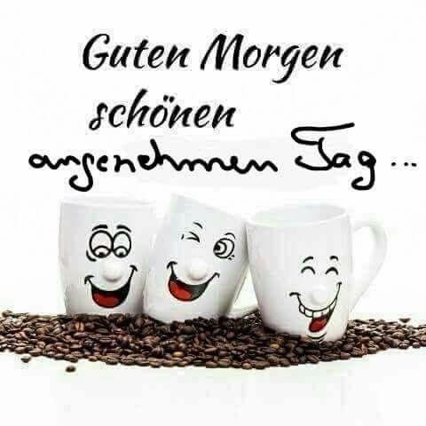 Morgen Kaffee Guten Morgen Kaffee Lustig Guten Morgen