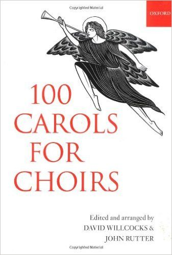 100 Carols for Choirs (For Choirs Collections): David Willcocks, John Rutter: 9780193532274: Amazon.com: Books