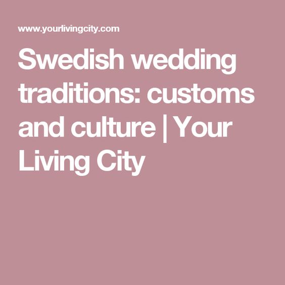 Swedish wedding traditions: customs and culture | Your Living City