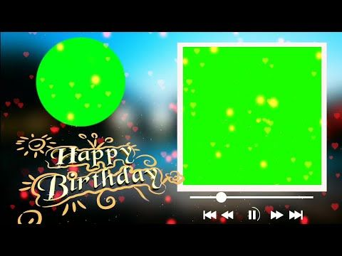 How To Making Birthday Green Screen Template How To Make Birthday Template Youtube Birthday Template Greenscreen Happy Birthday Template