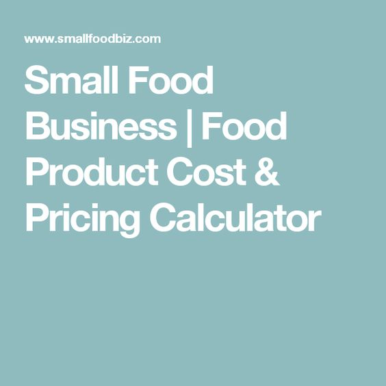 Small Food Business | Food Product Cost & Pricing Calculator