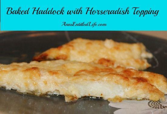 Baked Haddock with Horseradish Topping | Recipe | Baked Haddock, Very ...