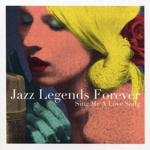 VA - Jazz Legends Forever- Sing Me a Love Song (2010)