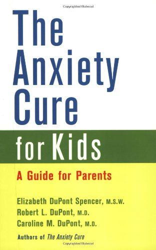 The Anxiety Cure for Kids: A Guide for Parents and Children: