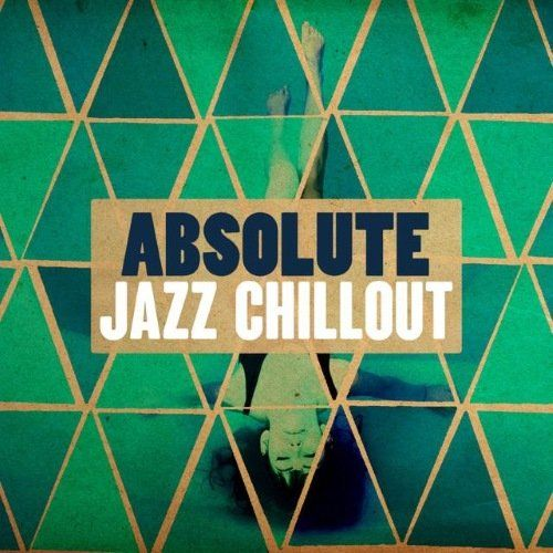 VA - Absolute Jazz Chillout (2015)