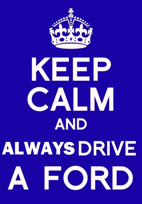 always drive a ford!