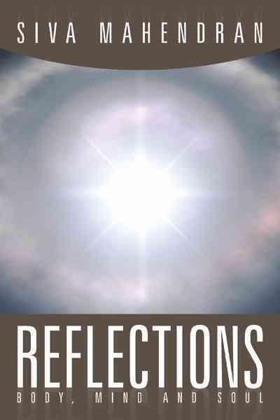 Reflections - Body, Mind and Soul