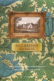 De Wereld Draait Door: Een Huis Vol - Bill Bryson - literaire non- fictie https://www.hebban.nl/boeken/een-huis-vol-bill-bryson