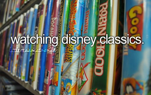watching disney classics.