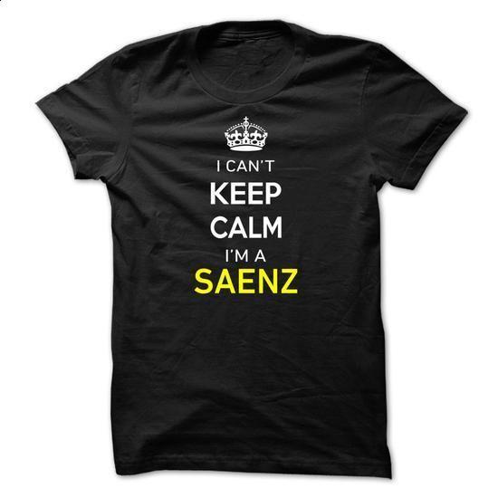 I Cant Keep Calm Im A SAENZ - #hoodie kids #comfy sweater. BUY NOW => https://www.sunfrog.com/Names/I-Cant-Keep-Calm-Im-A-SAENZ-52B9F8.html?68278
