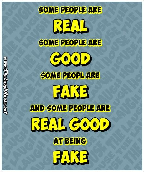 Real-good-at-being-fake-TLH-pic.jpg 460×552 pixels