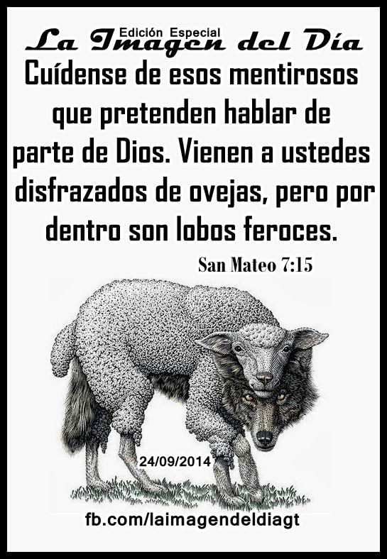 """24 de septiembre de 2014 - """"Vienen a ustedes disfrazados de ovejas, pero por dentro son lobos feroces. San Mateo 7:15"""" #UnaVsinBniV"""