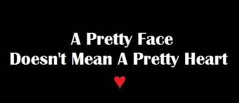 To quote my grandma, pretty is, is pretty does.