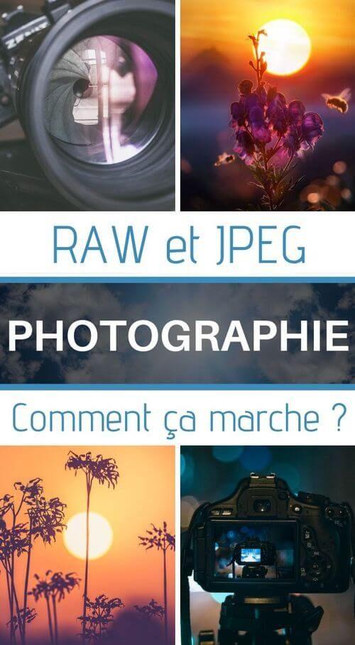 Raw Et Jpeg En Photo Le Guide Complet Pour Comprendre Et Progresser En 2020 Apprendre La Photographie Faire De Belles Photos Photographie Debutant