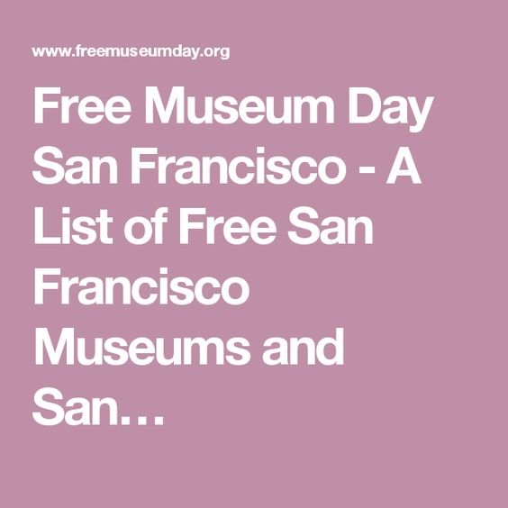 Free Museum Day San Francisco - A List of Free San Francisco Museums and San…