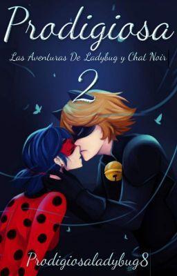 "Deberías leer "" Prodigiosa Ladybug Temporada 2 (Fanmade) #PremiosLadybug2016 "" en #Wattpad #fanfic"