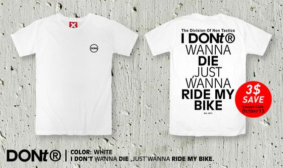 I Dont Wanna Die, Just Wanna Ride My Bike / Cycling Shirt ,Bike shirt,Jersey,Men tshirt ,Women Tshirt,Typography tees,Tumblr shirt by TheOctober13 on Etsy