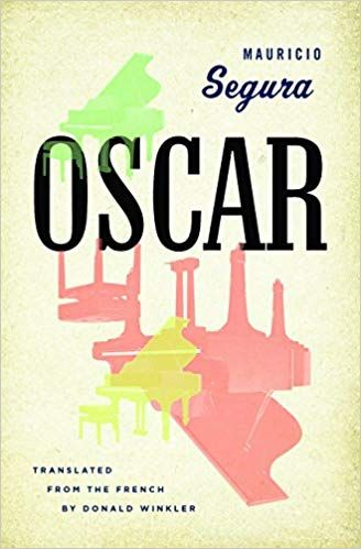 Amazon.com: Oscar (Biblioasis International Translation Series) (9781771962254): Mauricio Segura, Donald Winkler: Books