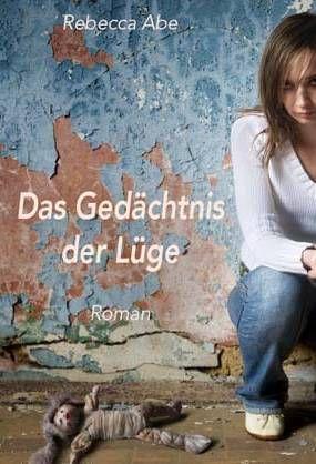 Mein Debütroman: Das Gedächtnis der Lüge, bereits vergriffen, Restexemplare nur auf meiner Website: www.r-abe.de